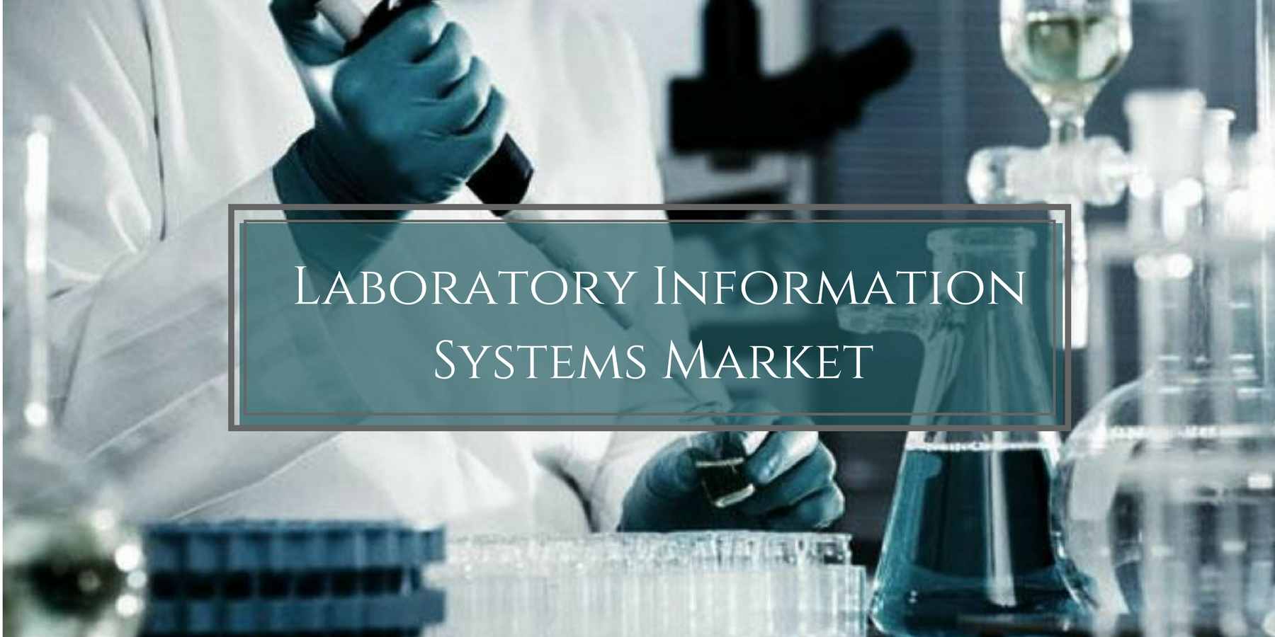 Laboratory Information Systems (LIS) Industry Research, Size, Share, Analysis, Demand, Growth, Segmentation, Manufacturers, Forecasts to 2026